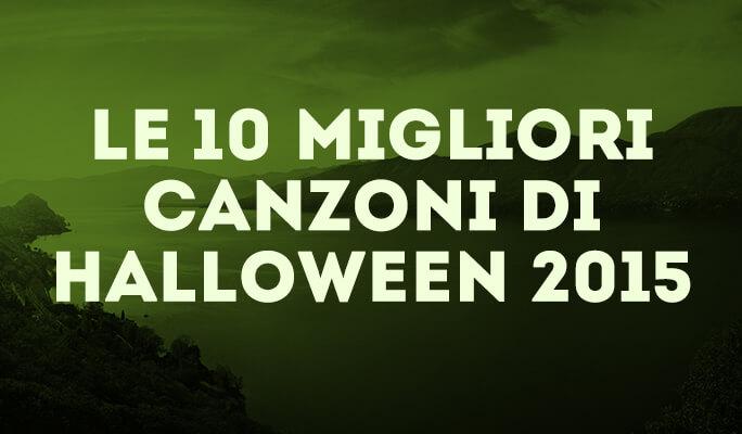 Le 10 Migliori Canzoni di Halloween 2015