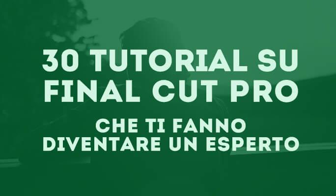 30 Tutorial su Final Cut Pro che Ti Fanno Diventare un Esperto