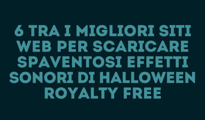 6 tra i migliori siti web per scaricare spaventosi effetti sonori di Halloween R