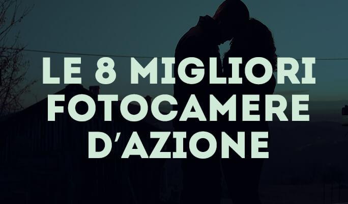 Le 8 migliori fotocamere d'azione