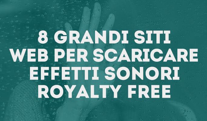 8 grandi siti web per scaricare effetti sonori royalty free
