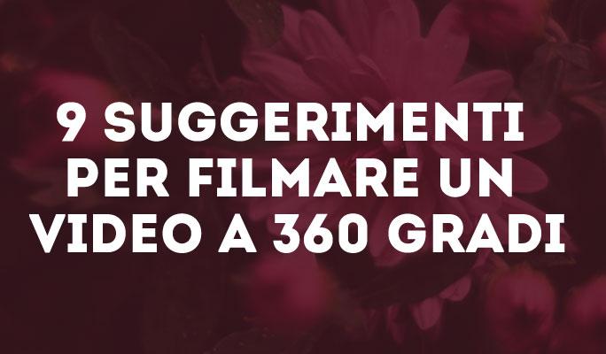 9 suggerimenti per filmare un video a 360 gradi