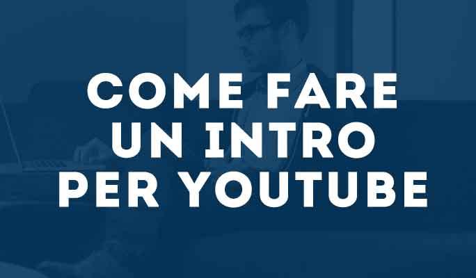 Come fare un intro per YouTube