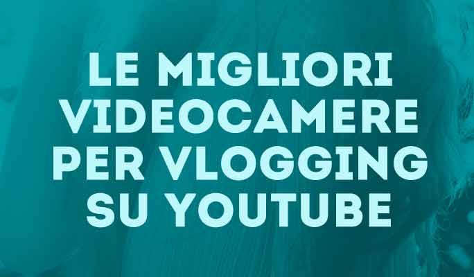 Le migliori attrezzature per YouTube