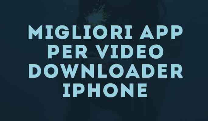 Migliori app per Video Downloader iPhone