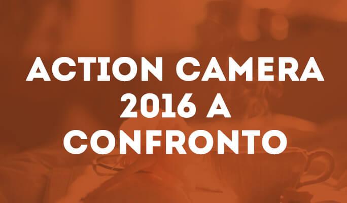 Action Camera 2016 a confronto