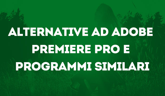 Alternative ad Adobe Premiere Pro e programmi simili