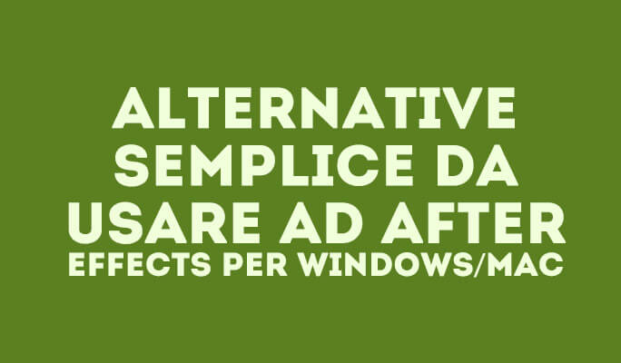 Alternative semplice da usare ad After Effects per Windows/Mac