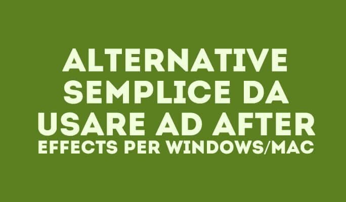 Alternative semplice da usare ad After Effects per Windows/Mac