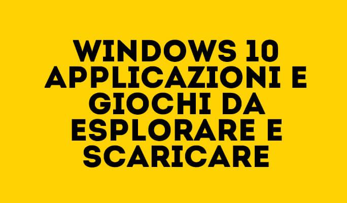 Windows 10 Applicazioni e giochi da esplorare e scaricare