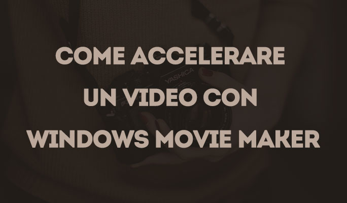 Come accelerare un video con Windows Movie Maker