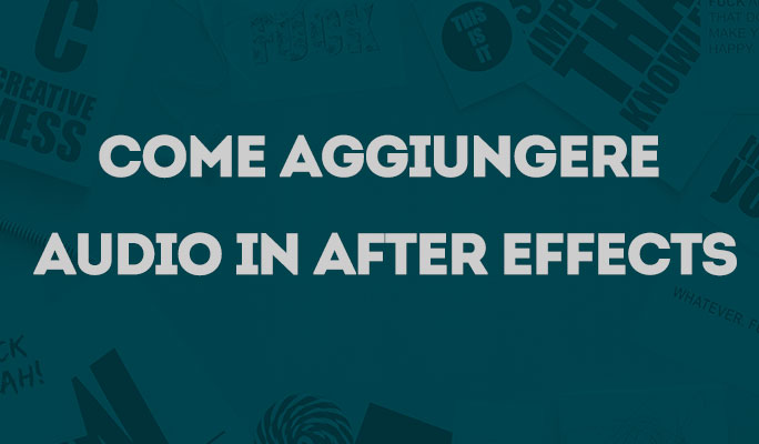 Come Aggiungere Audio in After Effects