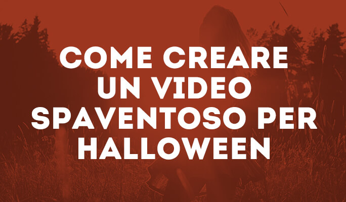 Come creare un video spaventoso per Halloween