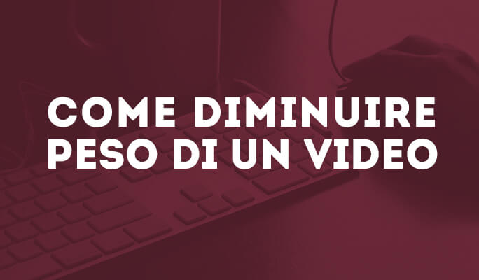 Come Ridurre Peso file video