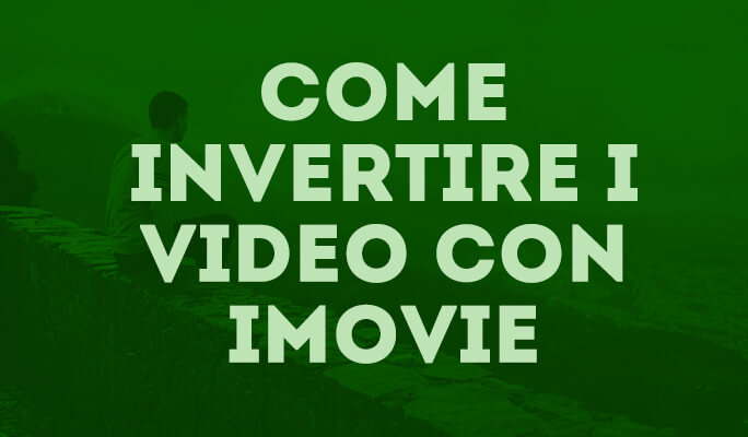 Come invertire i video con iMovie