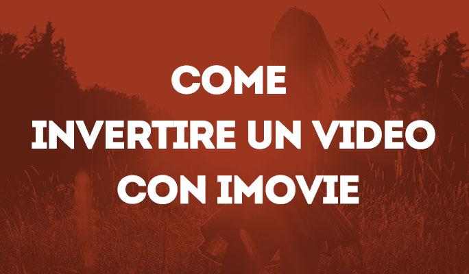 Come invertire un video con iMovie