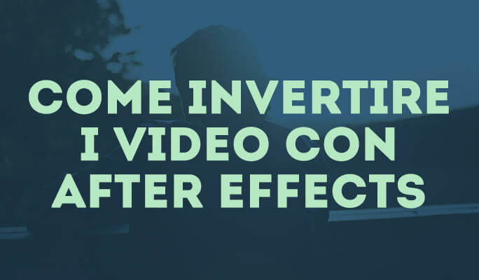 Come invertire i video con After Effects