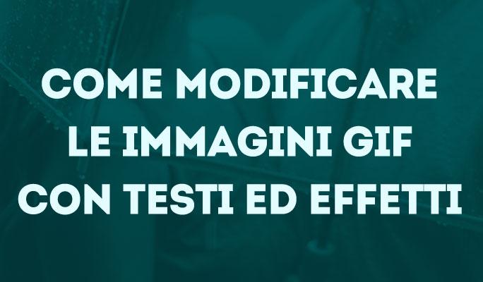 Come modificare le immagini GIF con testi ed effetti