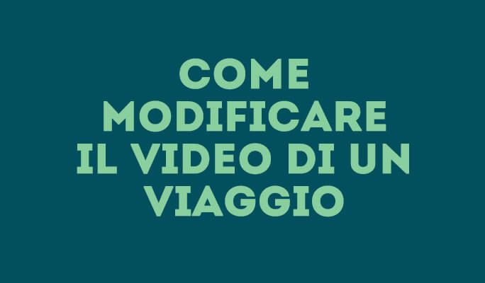 Come modificare il video di un viaggio