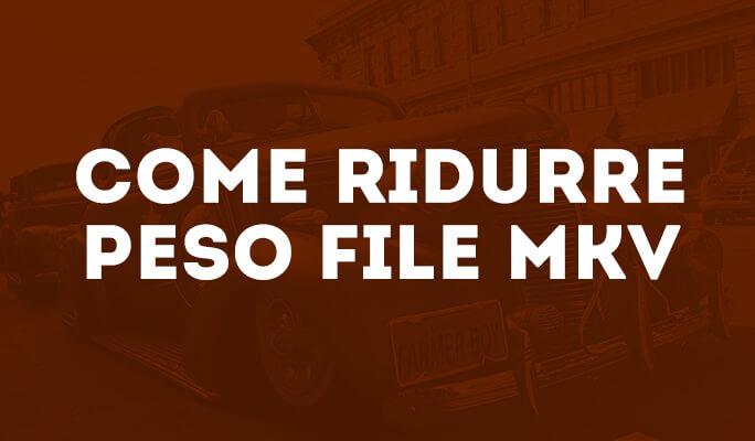 Come Resize MKV Files