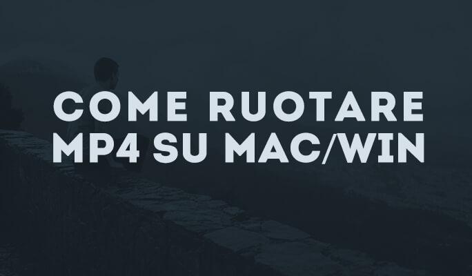 Rotazione MP4 su Mac/Win (Windows 8)