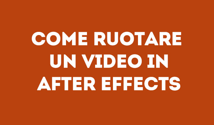 Come ruotare un video in After Effects