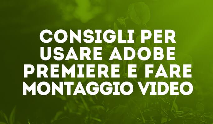 Fare Video Editing con Adobe Premiere