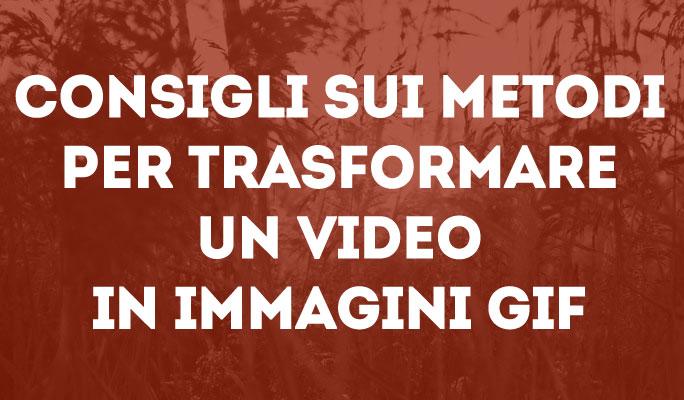 Consigli sui metodi per trasformare un video in immagini GIF