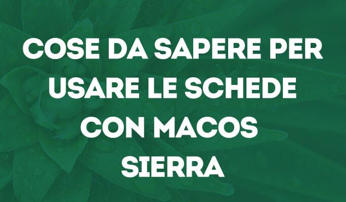 Cose da sapere per usare le schede con macOS Sierra