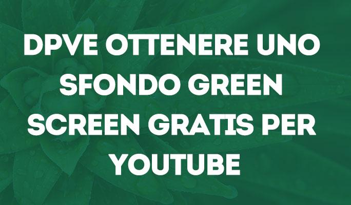 Dpve ottenere uno sfondo green screen gratis per YouTube