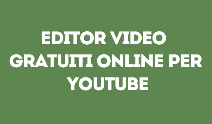 Editor video gratuiti online per YouTube