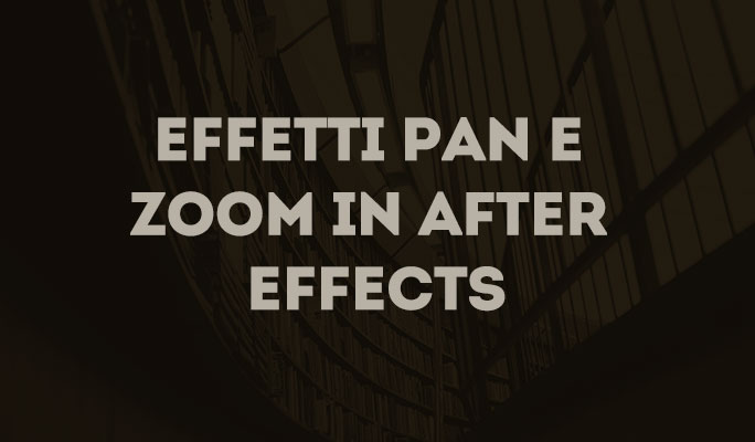 Effetti Pan e Zoom in After Effects