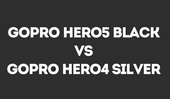 GoPro Hero5 Black vs GoPro Hero4 Silver