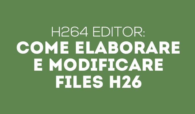 Come Edit H264 Files