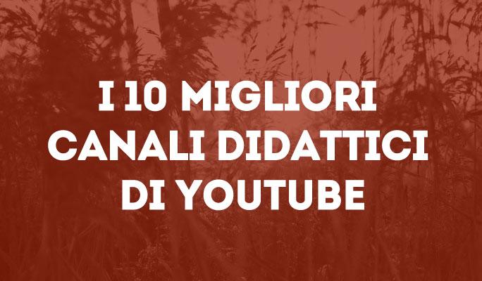 I 10 migliori canali didattici di youtube