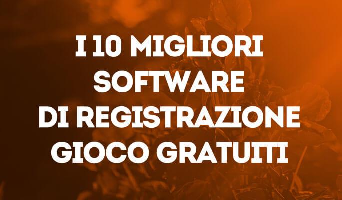 I 10 Migliori Software Gratuiti per la Registrazione di Giochi