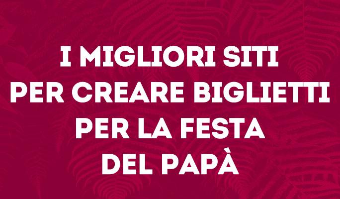 I migliori siti per creare biglietti per la Festa del papà