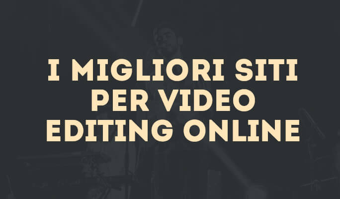 Top 6 Servizi di Online Video Editing