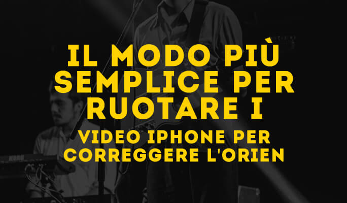 Come ruotare video iPhone