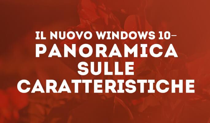 Il nuovo Windows 10 – Panoramica sulle caratteristiche