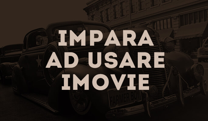 Video tutorial di iMovie: Impara ad usare iMovie