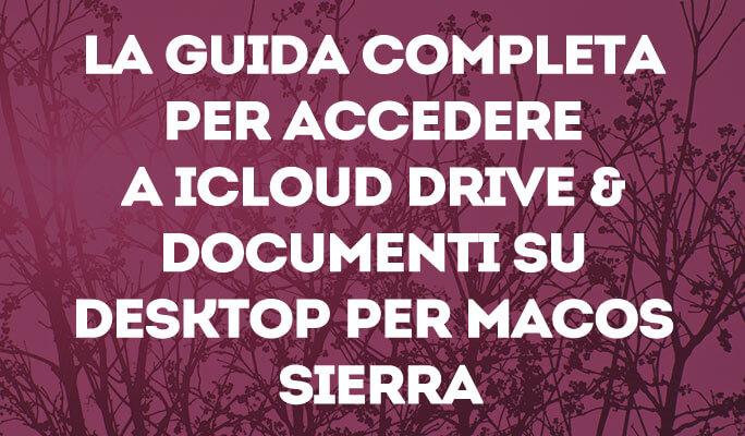 Accedere a iCloud Drive & Documenti su desktop per macOs Sierra