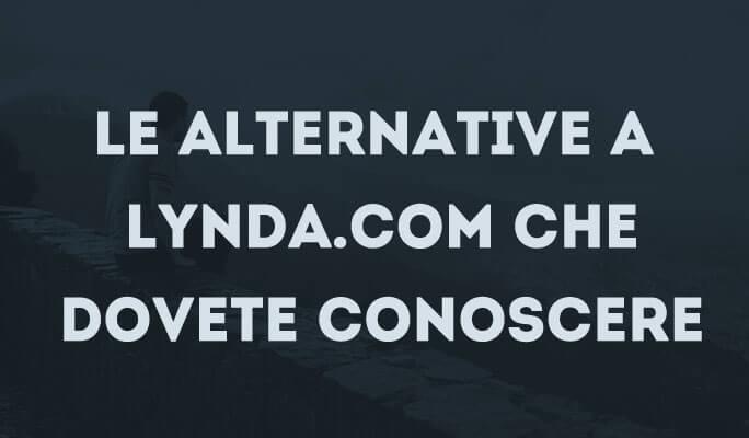 Le alternative a Lynda.com che dovete conoscere