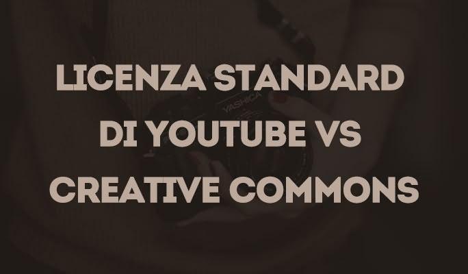 Licenza standard di YouTube vs Creative Commons
