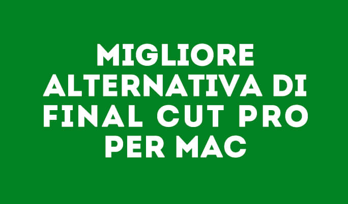Final Cut Pro per Mac (incluso Mountain Lion)