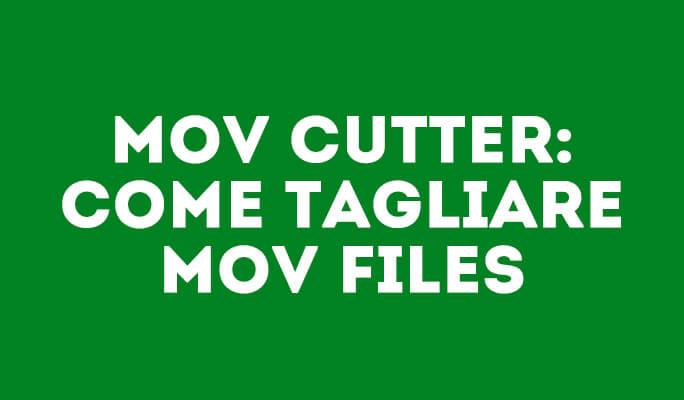 Come Tagliare MOV Files