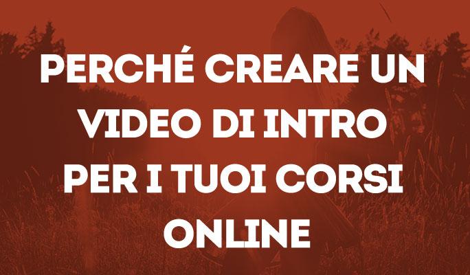 Perché creare un video di intro per i tuoi corsi online
