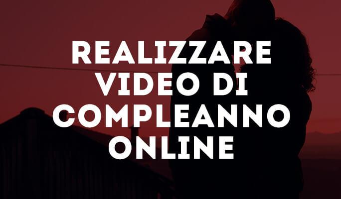 Realizzare video di compleanno online