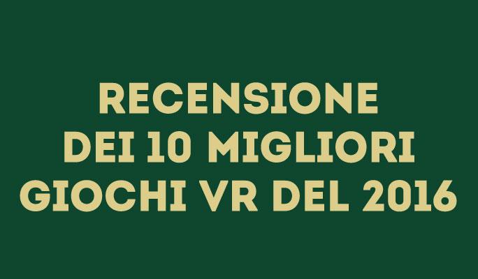 Recensione dei 10 migliori giochi VR del 2016