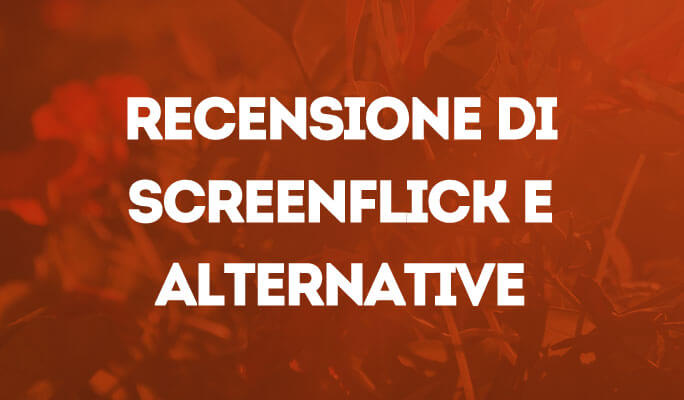 Recensione di Screenflick e alternative